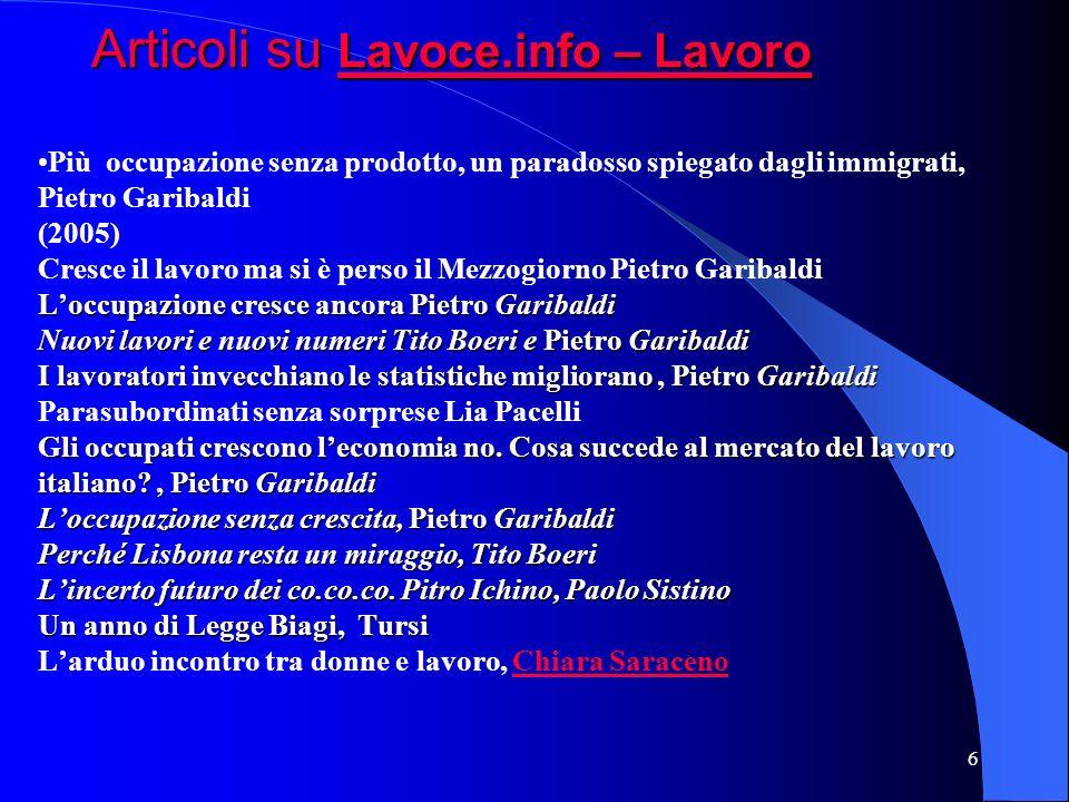 6 Loccupazione cresce ancora Pietro Garibaldi Nuovi lavori e nuovi numeri Tito Boeri e Pietro Garibaldi I lavoratori invecchiano le statistiche miglio