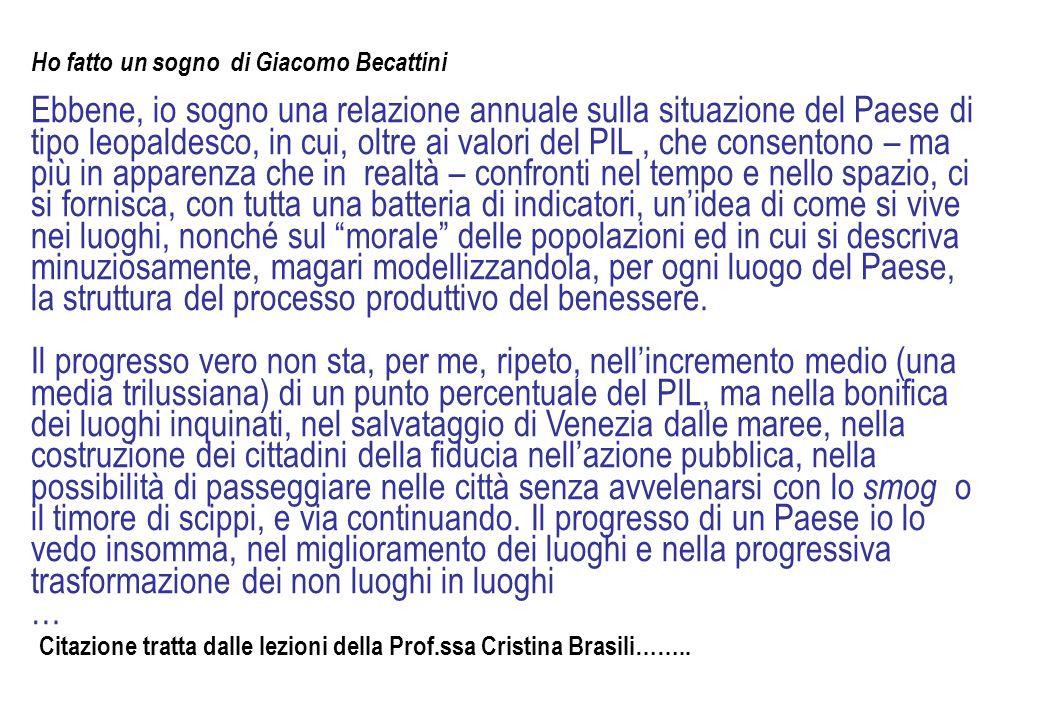 Ho fatto un sogno di Giacomo Becattini Ebbene, io sogno una relazione annuale sulla situazione del Paese di tipo leopaldesco, in cui, oltre ai valori