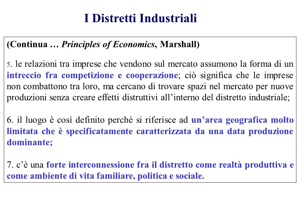 I Distretti Industriali (Continua … Principles of Economics, Marshall) 5.