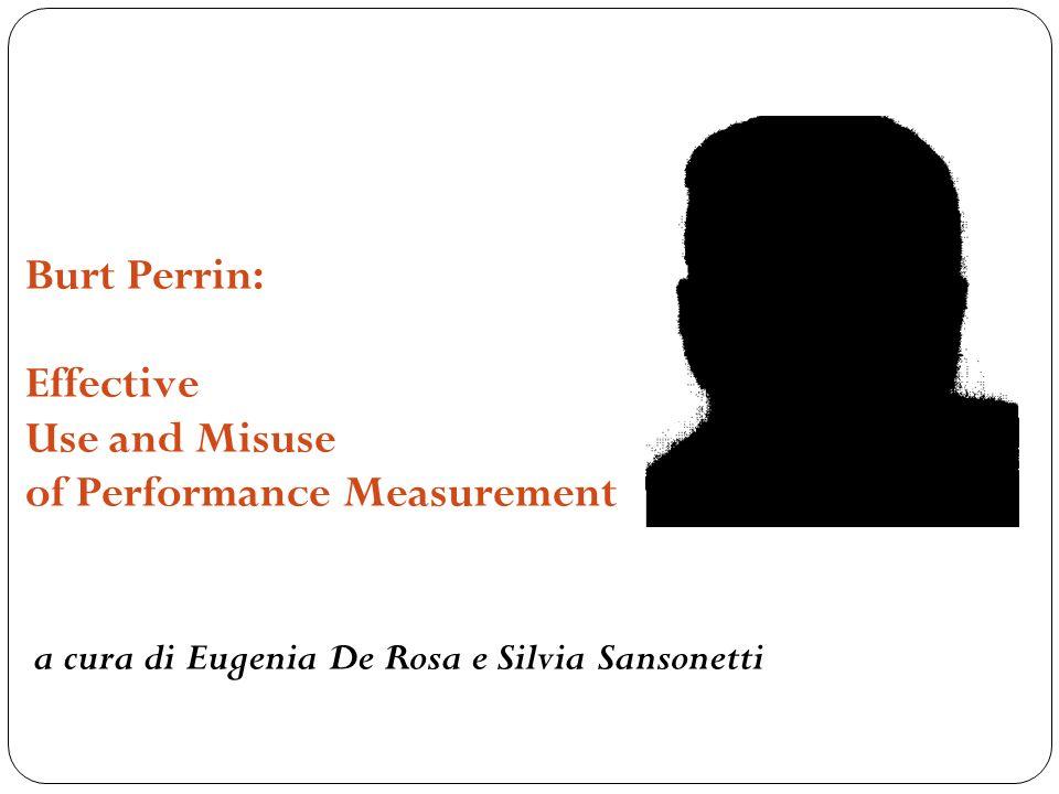Appropriatezza dellUso della Perfomance Measurement (PM) Larticolo individua le mancanze della logica della PM e fornisce alcuni esempi dei modi attraverso cui la PM è adottata in modo non appropriato ai fini valutativi.