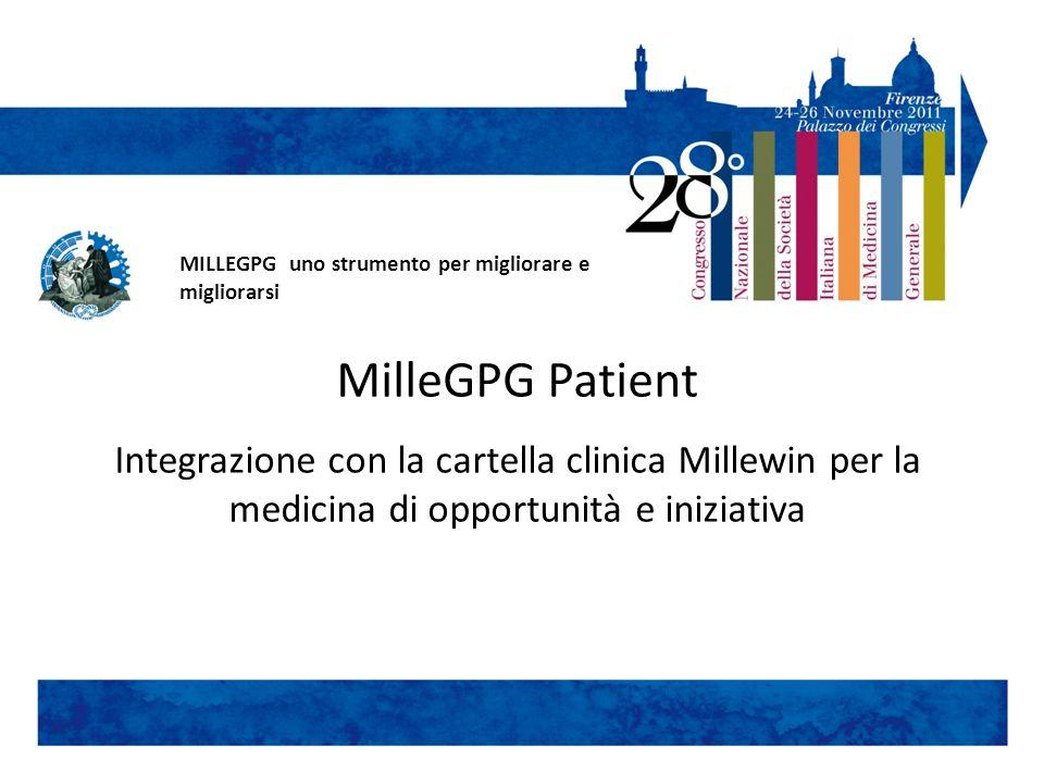 MilleGPG Patient Integrazione con la cartella clinica Millewin per la medicina di opportunità e iniziativa MILLEGPG uno strumento per migliorare e migliorarsi