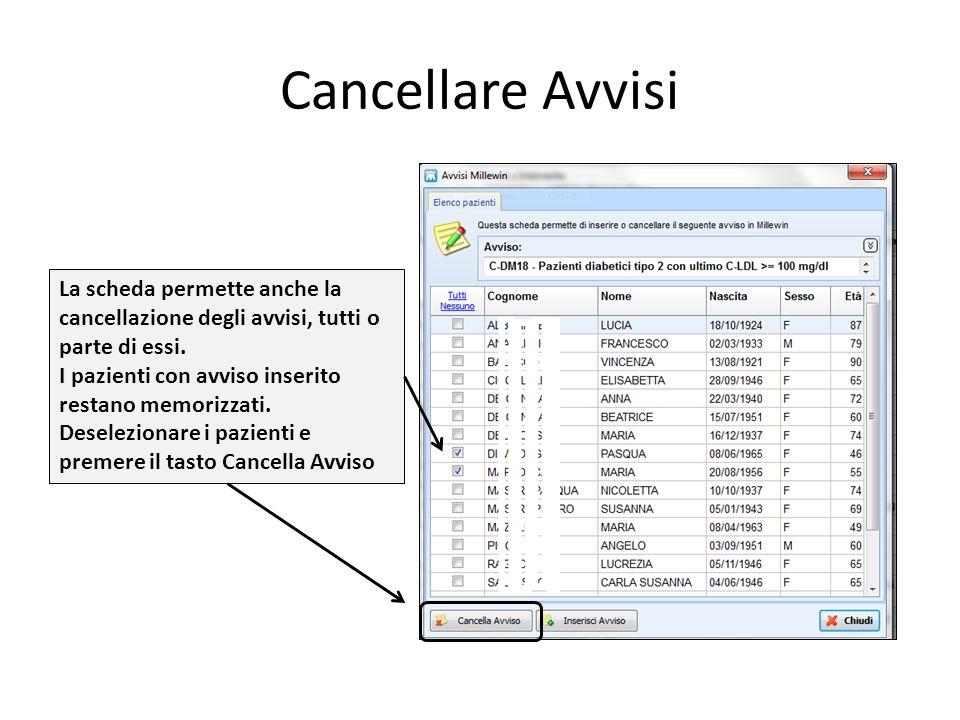 Cancellare Avvisi La scheda permette anche la cancellazione degli avvisi, tutti o parte di essi. I pazienti con avviso inserito restano memorizzati. D