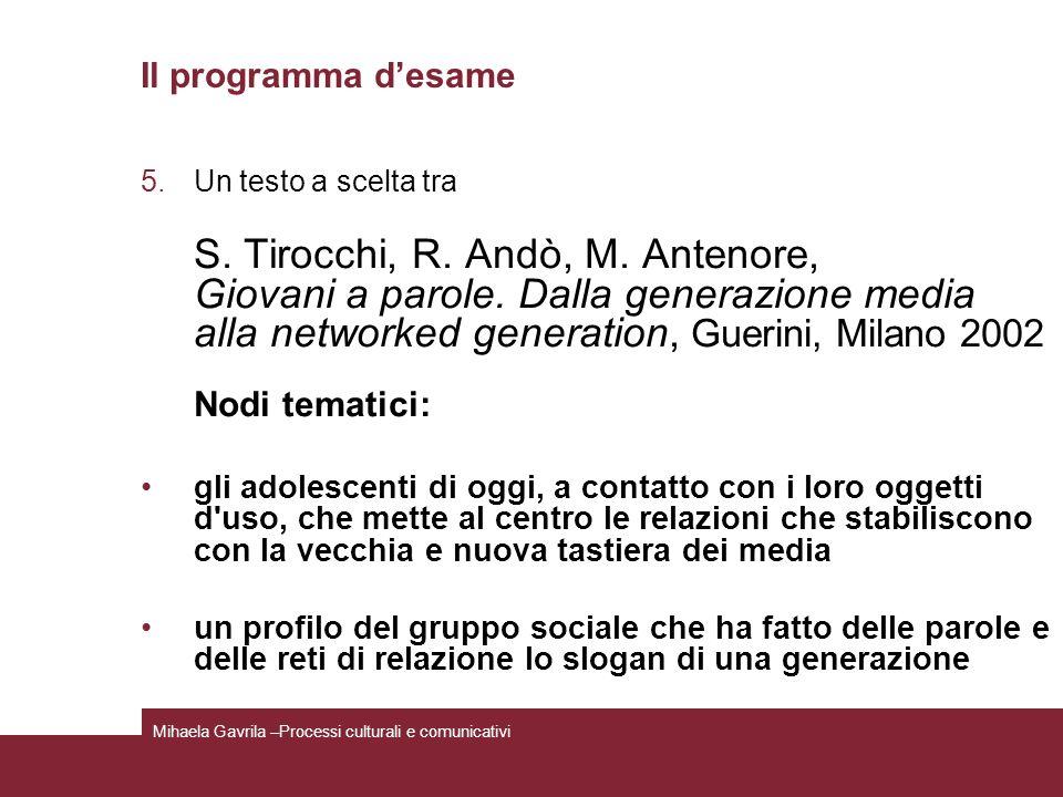 Il programma desame 5.Un testo a scelta tra S. Tirocchi, R. Andò, M. Antenore, Giovani a parole. Dalla generazione media alla networked generation, Gu