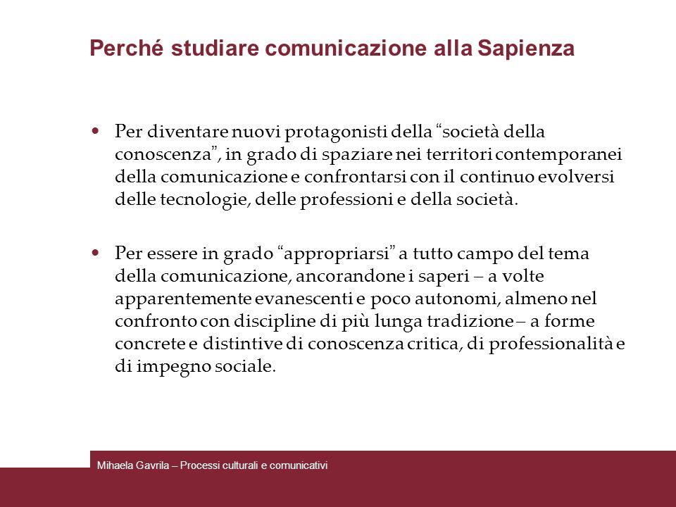 Perché studiare comunicazione alla Sapienza Per diventare nuovi protagonisti della società della conoscenza, in grado di spaziare nei territori contem