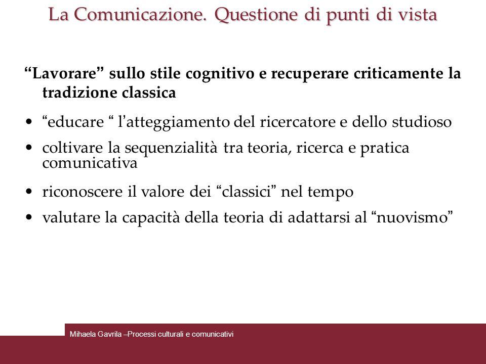La Comunicazione. Questione di punti di vista Lavorare sullo stile cognitivo e recuperare criticamente la tradizione classica educare latteggiamento d