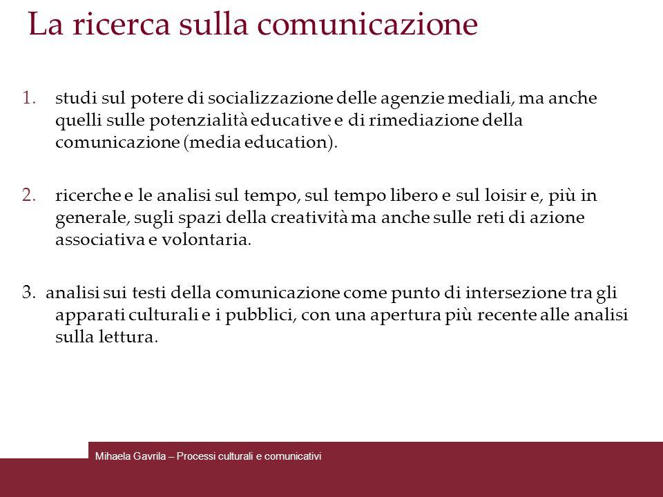 1.studi sul potere di socializzazione delle agenzie mediali, ma anche quelli sulle potenzialità educative e di rimediazione della comunicazione (media