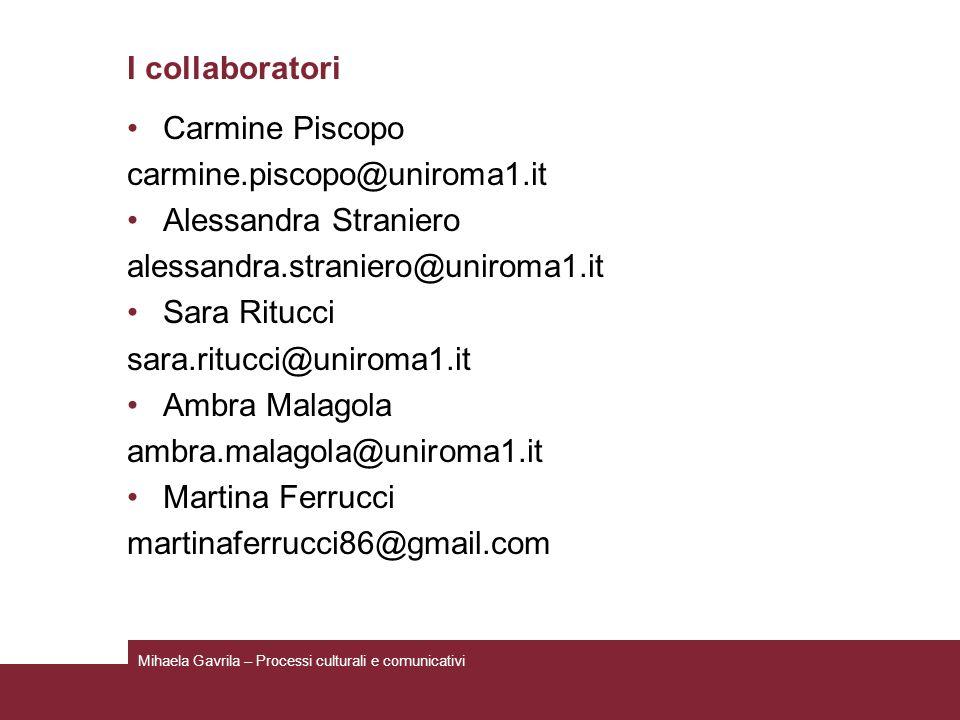 I collaboratori Carmine Piscopo carmine.piscopo@uniroma1.it Alessandra Straniero alessandra.straniero@uniroma1.it Sara Ritucci sara.ritucci@uniroma1.i