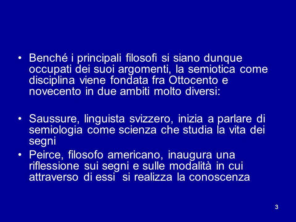 4 La semiotica viene per così dire istituzionalizzata negli anni Sessanta, e il riferimento convenzionale è la pubblicazione di Elements de sémiologie (Elementi di semiologia) di Roland Barthes, avvenuta nel 1964.