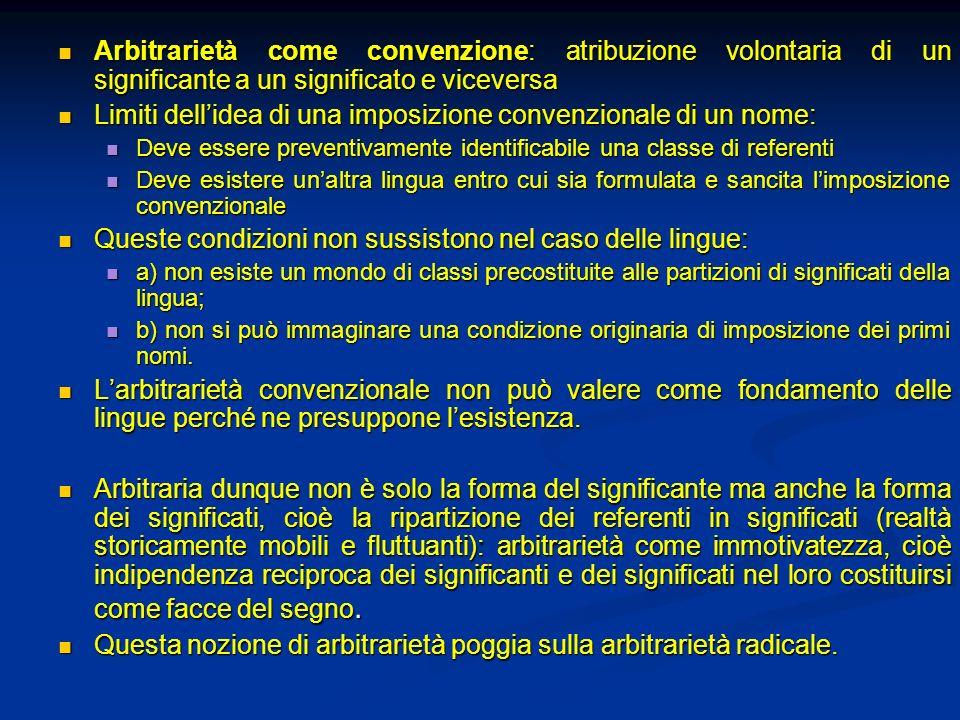Arbitrarietà come convenzione: atribuzione volontaria di un significante a un significato e viceversa Arbitrarietà come convenzione: atribuzione volon