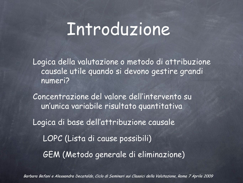 Introduzione Logica della valutazione o metodo di attribuzione causale utile quando si devono gestire grandi numeri? Concentrazione del valore dellint