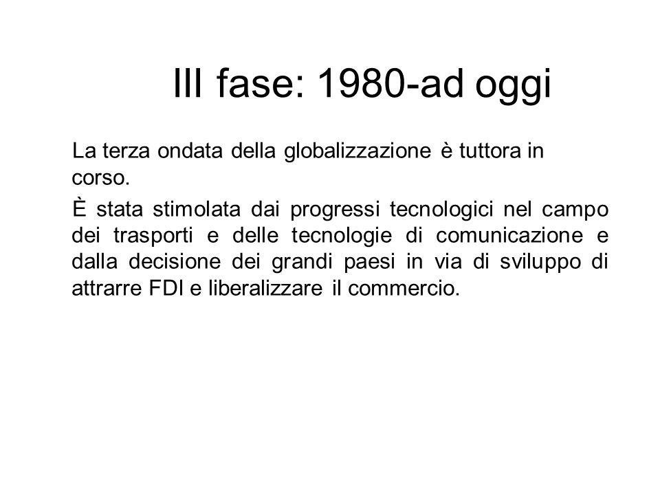 III fase: 1980-ad oggi La terza ondata della globalizzazione è tuttora in corso. È stata stimolata dai progressi tecnologici nel campo dei trasporti e
