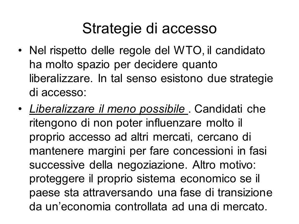 Strategie di accesso Nel rispetto delle regole del WTO, il candidato ha molto spazio per decidere quanto liberalizzare. In tal senso esistono due stra