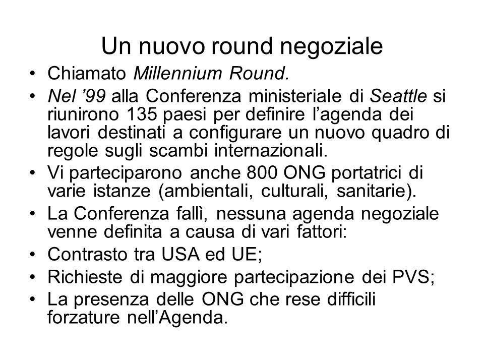 Un nuovo round negoziale Chiamato Millennium Round. Nel 99 alla Conferenza ministeriale di Seattle si riunirono 135 paesi per definire lagenda dei lav