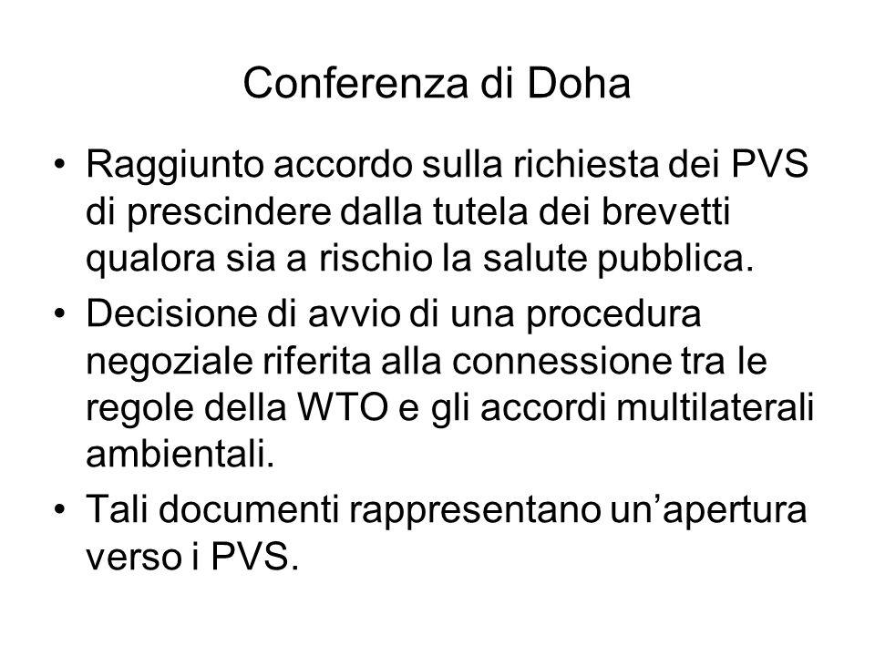 Conferenza di Doha Raggiunto accordo sulla richiesta dei PVS di prescindere dalla tutela dei brevetti qualora sia a rischio la salute pubblica. Decisi