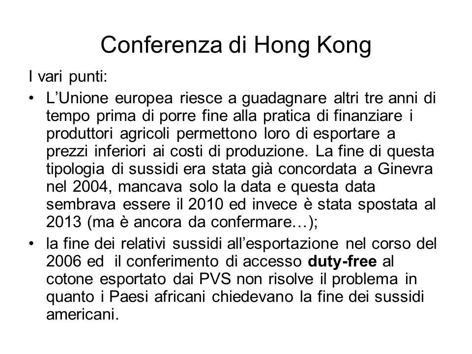 Conferenza di Hong Kong I vari punti: LUnione europea riesce a guadagnare altri tre anni di tempo prima di porre fine alla pratica di finanziare i pro