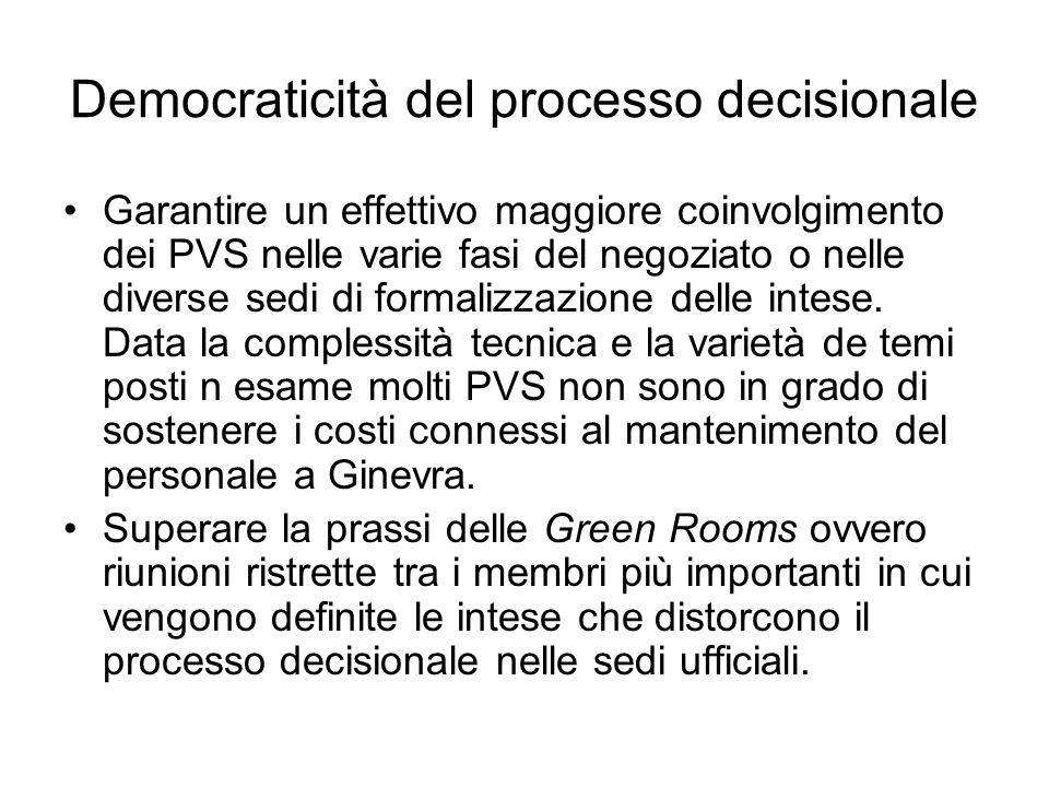 Democraticità del processo decisionale Garantire un effettivo maggiore coinvolgimento dei PVS nelle varie fasi del negoziato o nelle diverse sedi di f