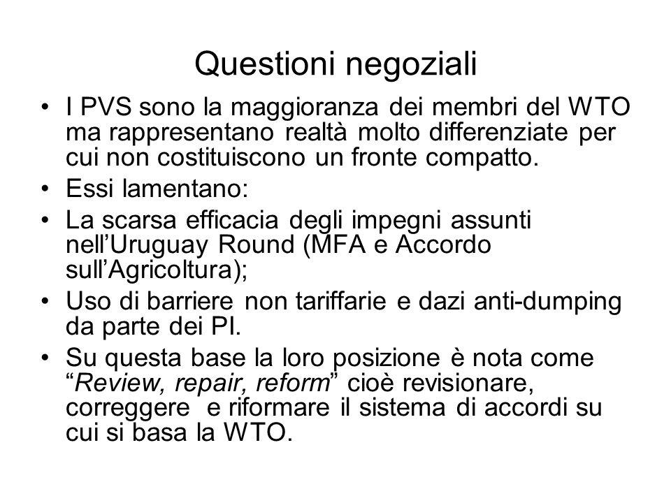 Questioni negoziali I PVS sono la maggioranza dei membri del WTO ma rappresentano realtà molto differenziate per cui non costituiscono un fronte compa