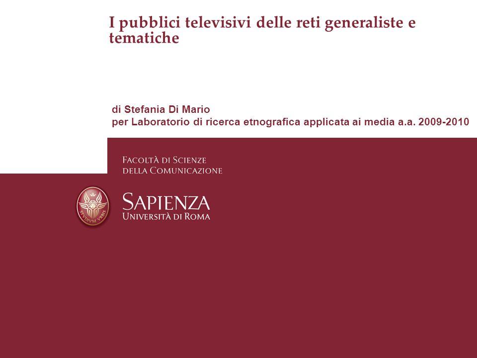 - I pubblici televisivi delle reti generaliste e tematiche Marzo 2010 I pubblici televisivi delle reti generaliste e tematiche di Stefania Di Mario pe