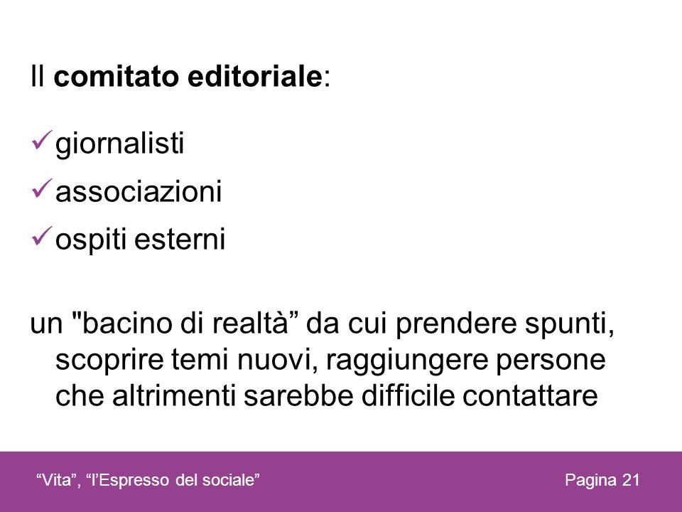 Il comitato editoriale: giornalisti associazioni ospiti esterni un