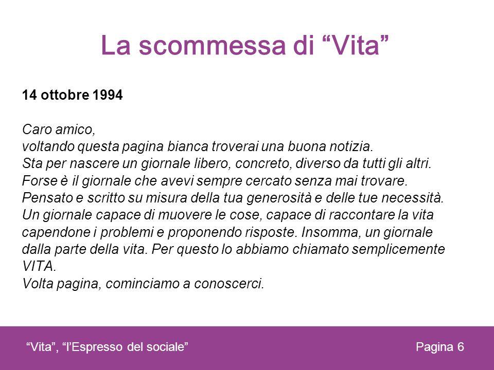 La scommessa di Vita Pagina 6Vita, lEspresso del sociale 14 ottobre 1994 Caro amico, voltando questa pagina bianca troverai una buona notizia. Sta per