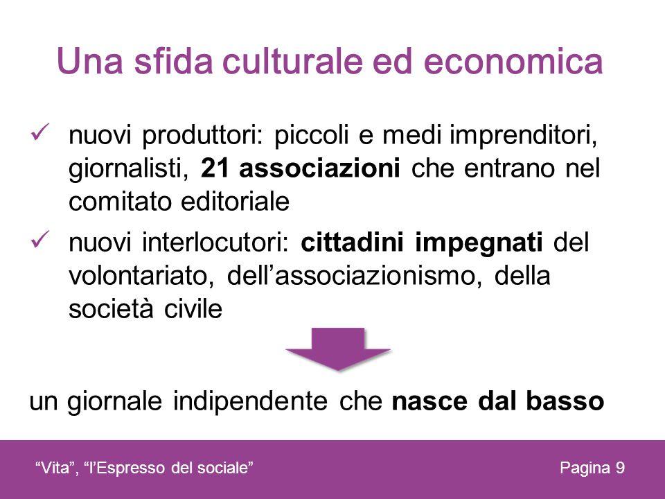 Una sfida culturale ed economica nuovi produttori: piccoli e medi imprenditori, giornalisti, 21 associazioni che entrano nel comitato editoriale nuovi