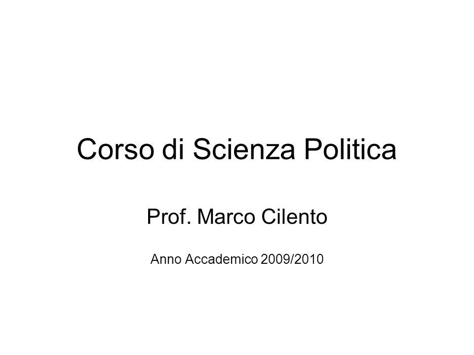 Corso di Scienza Politica Prof. Marco Cilento Anno Accademico 2009/2010