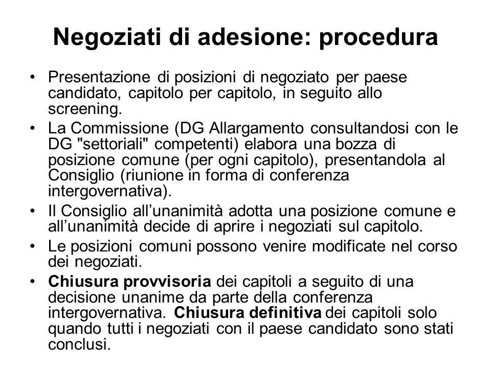 Negoziati di adesione: procedura Presentazione di posizioni di negoziato per paese candidato, capitolo per capitolo, in seguito allo screening. La Com