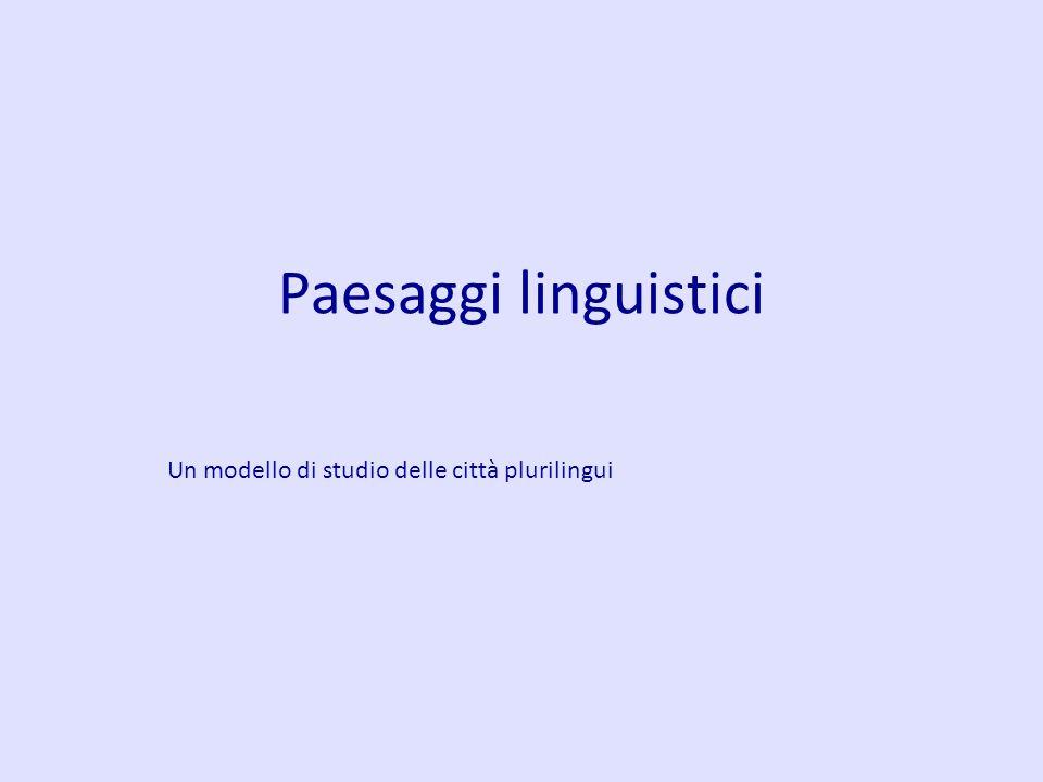 Paesaggi linguistici Un modello di studio delle città plurilingui