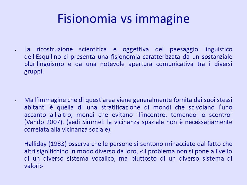 Fisionomia vs immagine La ricostruzione scientifica e oggettiva del paesaggio linguistico dell Esquilino ci presenta una fisionomia caratterizzata da