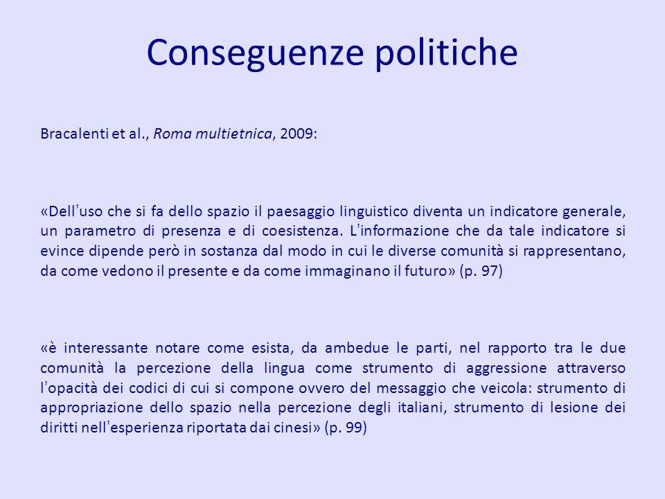 Conseguenze politiche Bracalenti et al., Roma multietnica, 2009: «Dell uso che si fa dello spazio il paesaggio linguistico diventa un indicatore gener