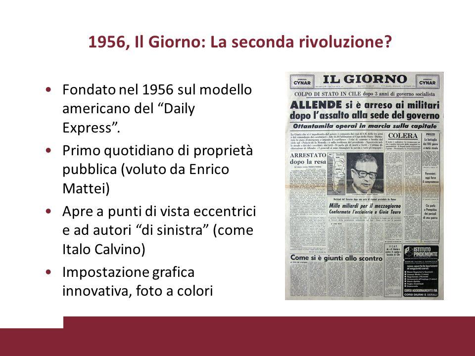 1956, Il Giorno: La seconda rivoluzione. Fondato nel 1956 sul modello americano del Daily Express.