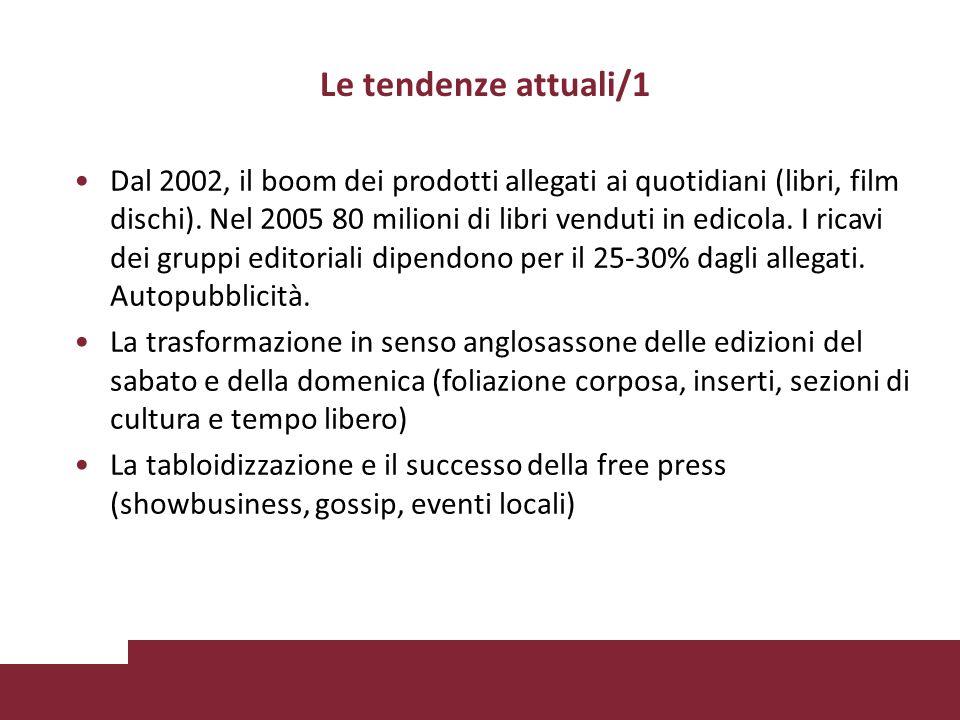 Le tendenze attuali/1 Dal 2002, il boom dei prodotti allegati ai quotidiani (libri, film dischi).