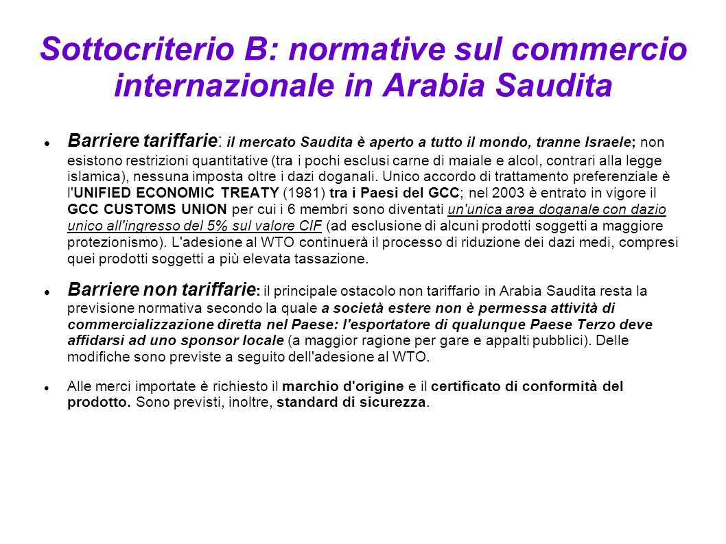 Sottocriterio B: normative sul commercio internazionale in Arabia Saudita Barriere tariffarie: il mercato Saudita è aperto a tutto il mondo, tranne Is