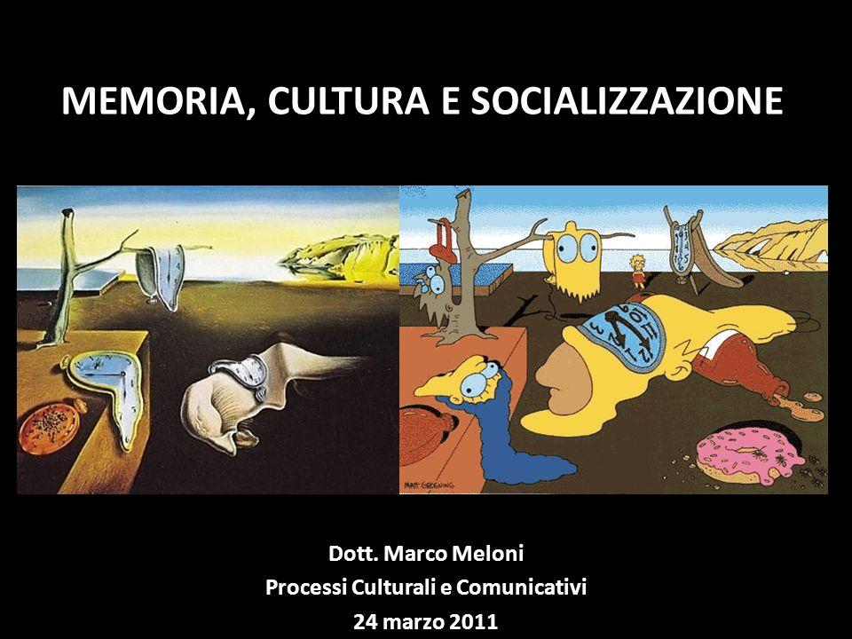 MEMORIA, CULTURA E SOCIALIZZAZIONE Dott.
