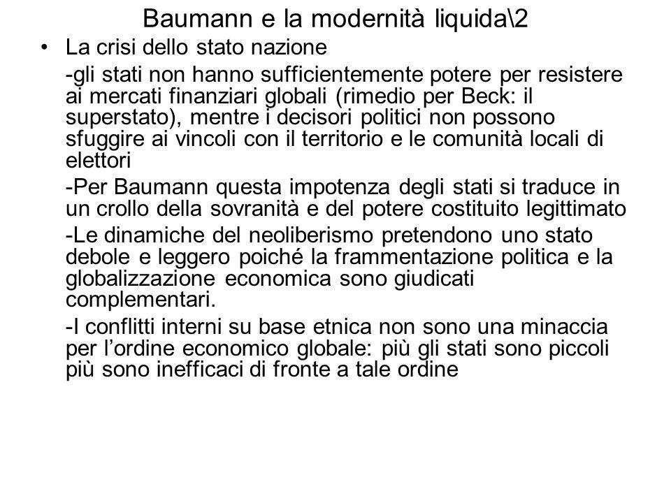 Baumann e la modernità liquida\2 La crisi dello stato nazione -gli stati non hanno sufficientemente potere per resistere ai mercati finanziari globali