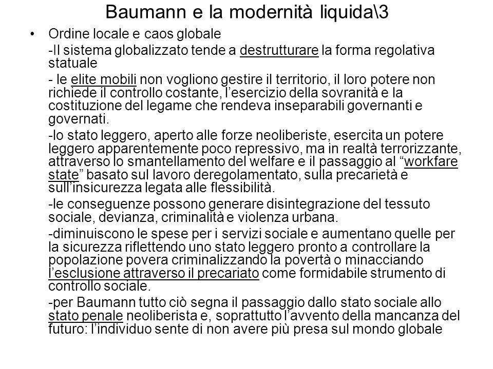 Baumann e la modernità liquida\3 Ordine locale e caos globale -Il sistema globalizzato tende a destrutturare la forma regolativa statuale - le elite m