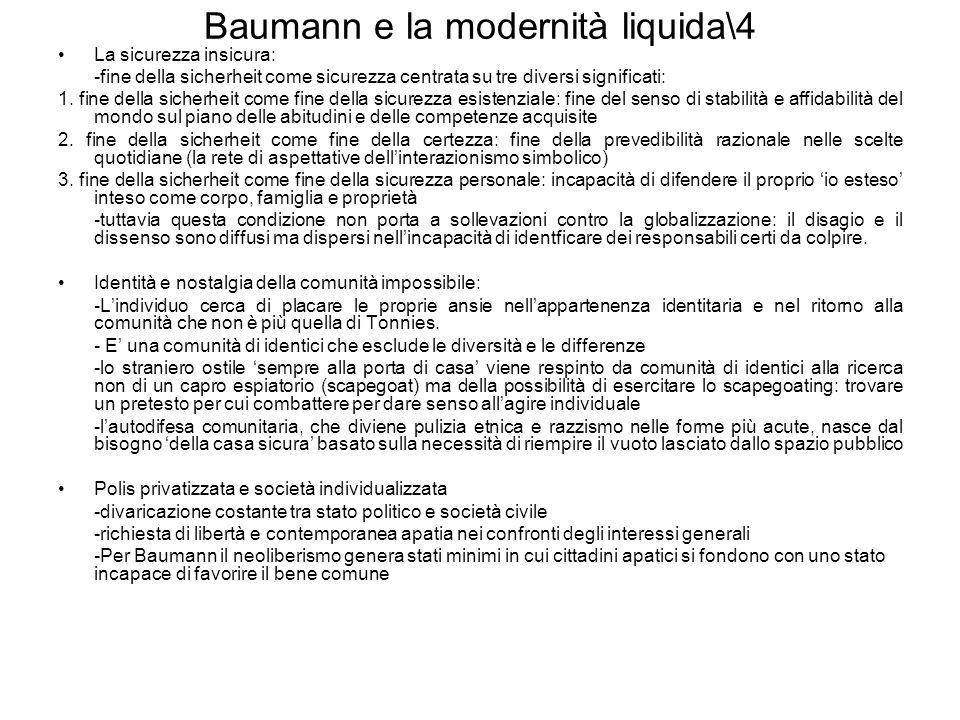 Baumann e la modernità liquida\4 La sicurezza insicura: -fine della sicherheit come sicurezza centrata su tre diversi significati: 1. fine della siche