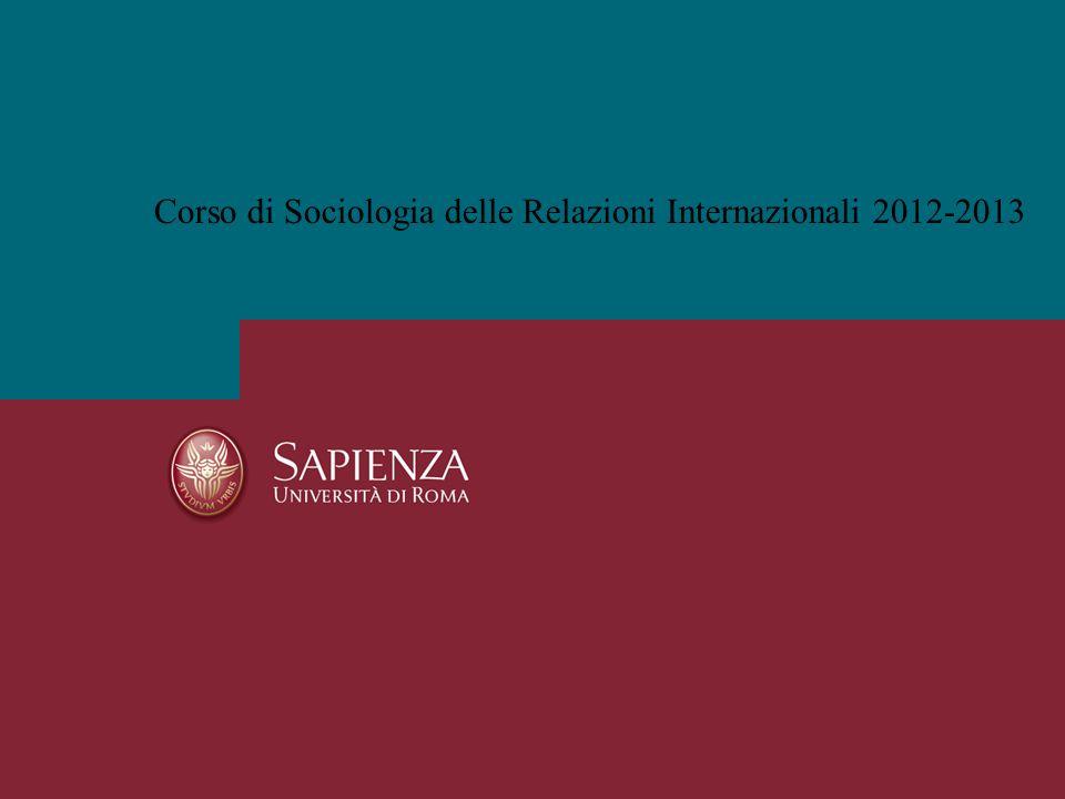 Corso di Sociologia delle Relazioni Internazionali 2012-2013