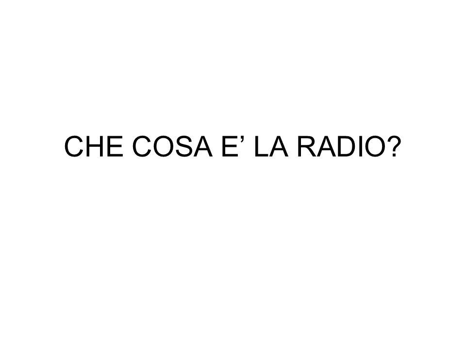 CHE COSA E LA RADIO?