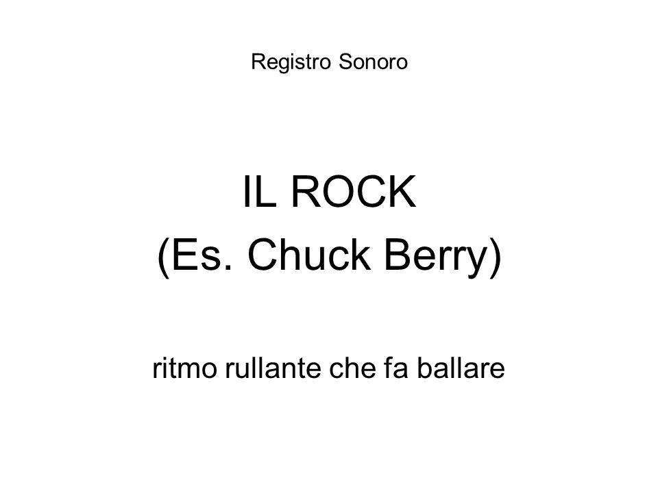 Registro Sonoro IL ROCK (Es. Chuck Berry) ritmo rullante che fa ballare