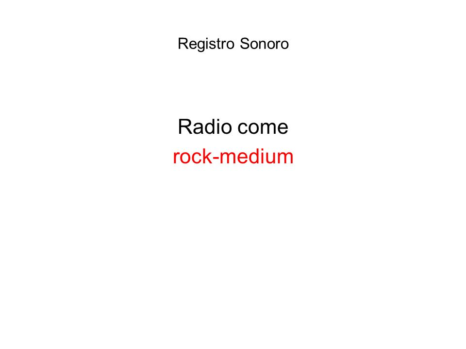 Registro Sonoro Radio come rock-medium