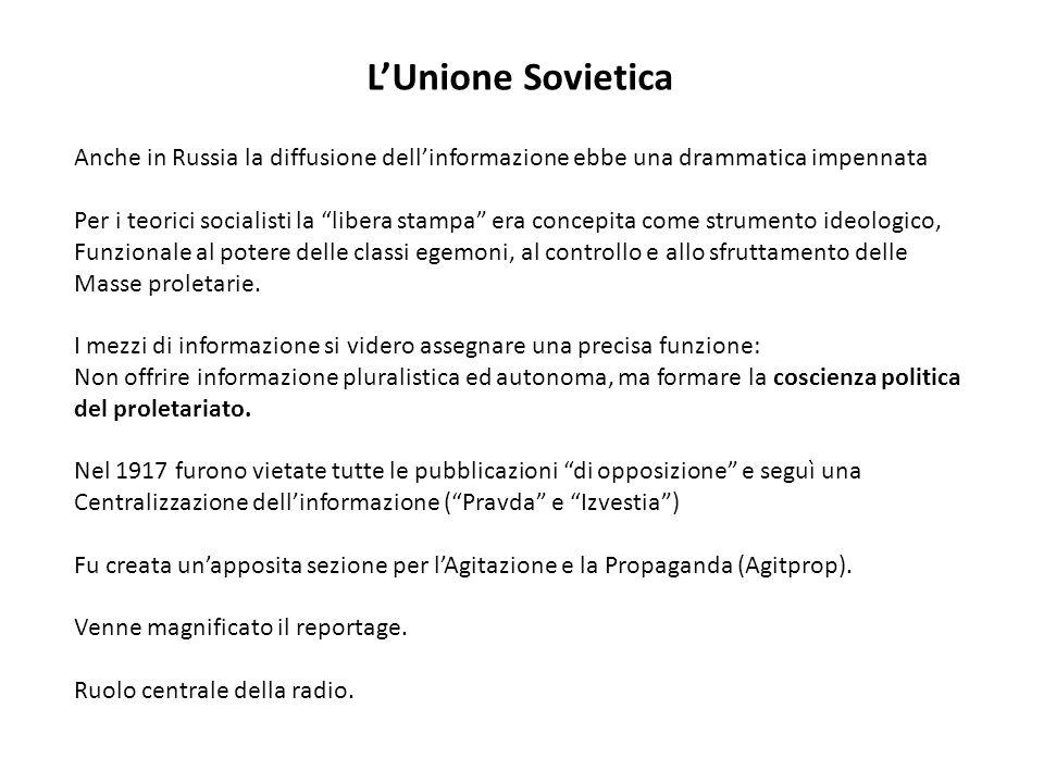 LUnione Sovietica Anche in Russia la diffusione dellinformazione ebbe una drammatica impennata Per i teorici socialisti la libera stampa era concepita