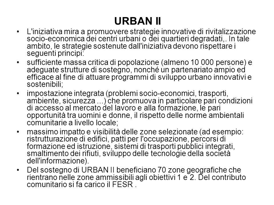 URBAN II L iniziativa mira a promuovere strategie innovative di rivitalizzazione socio-economica dei centri urbani o dei quartieri degradati,.
