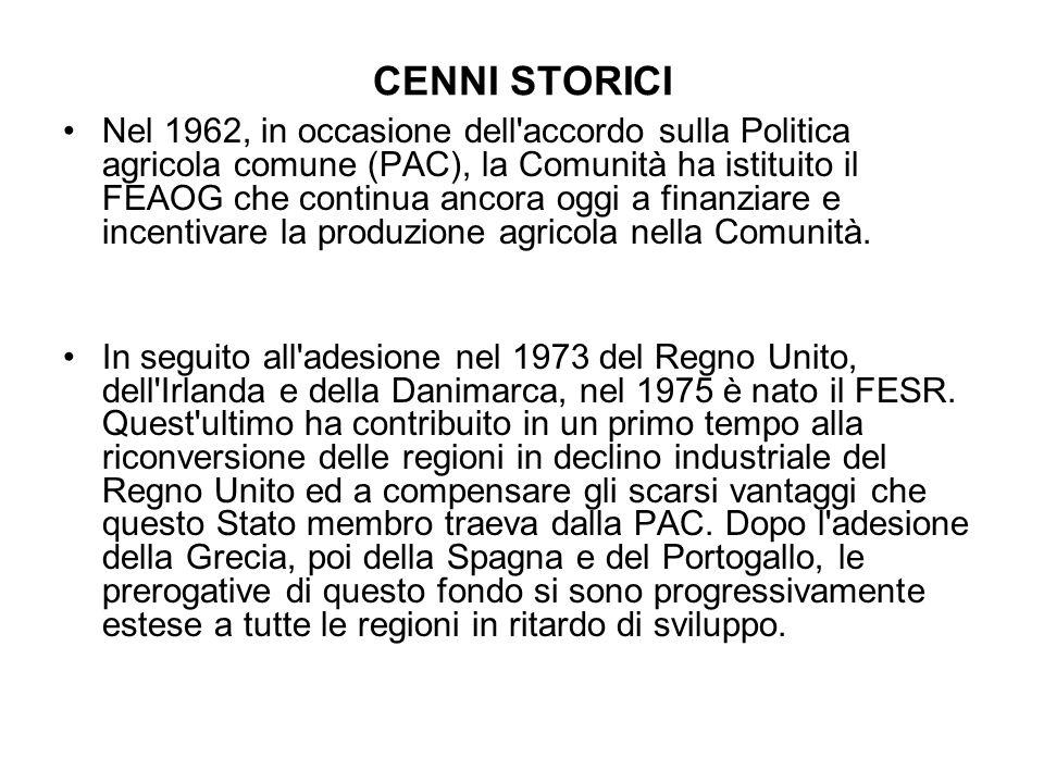 CENNI STORICI Nel 1962, in occasione dell accordo sulla Politica agricola comune (PAC), la Comunità ha istituito il FEAOG che continua ancora oggi a finanziare e incentivare la produzione agricola nella Comunità.