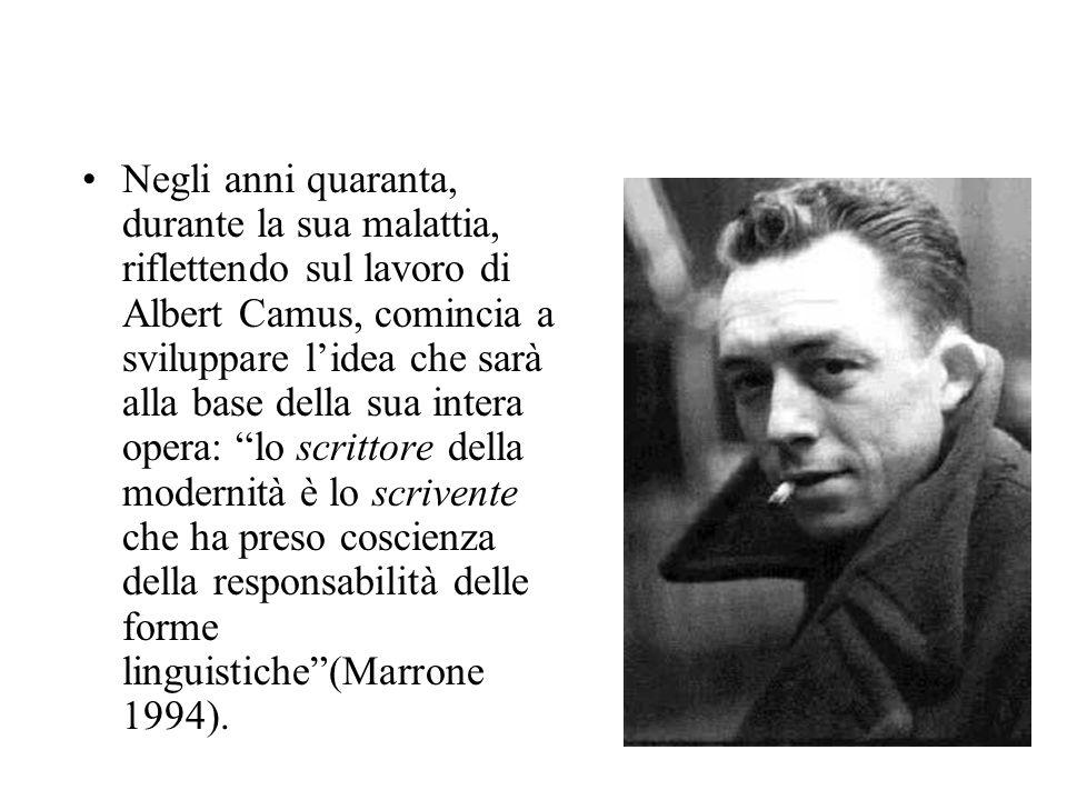 Negli anni quaranta, durante la sua malattia, riflettendo sul lavoro di Albert Camus, comincia a sviluppare lidea che sarà alla base della sua intera