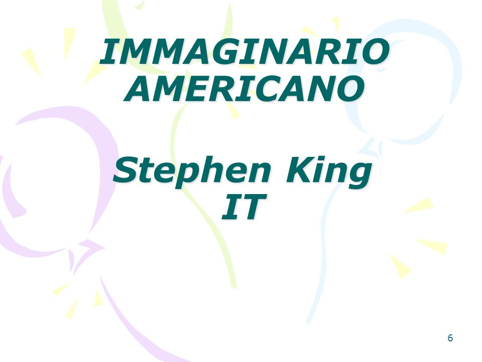 6 IMMAGINARIO AMERICANO Stephen King IT