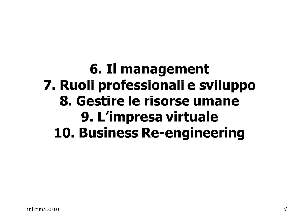 uniroma 2010 4 6. Il management 7. Ruoli professionali e sviluppo 8.