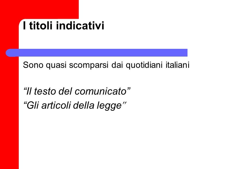 I titoli indicativi Sono quasi scomparsi dai quotidiani italiani Il testo del comunicato Gli articoli della legge
