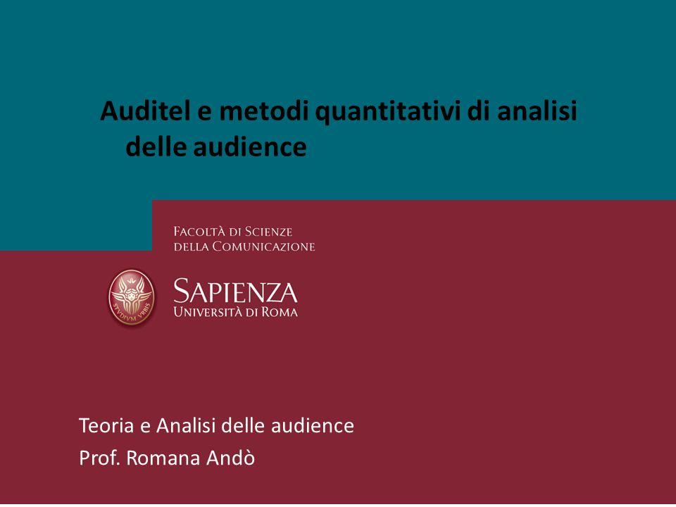 26/01/2014Perchè studiare i media?Pagina 1 Auditel e metodi quantitativi di analisi delle audience Teoria e Analisi delle audience Prof.