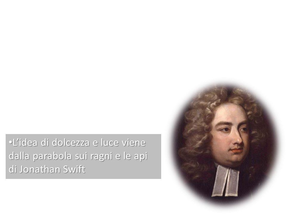 Lidea di dolcezza e luce viene dalla parabola sui ragni e le api di Jonathan Swift Lidea di dolcezza e luce viene dalla parabola sui ragni e le api di